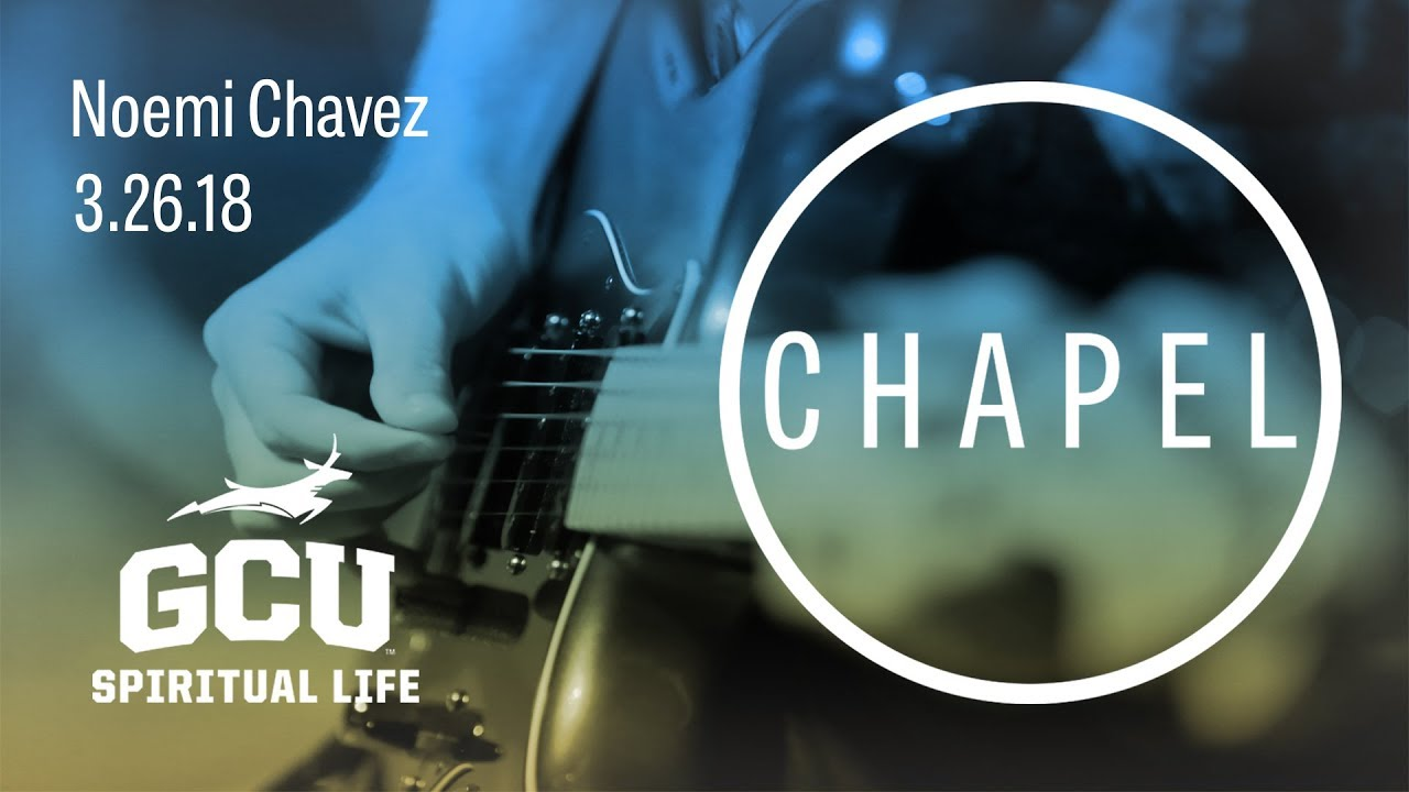 GCU Chapel with Noemi Chavez of Seventh Street Church March 26, 2018