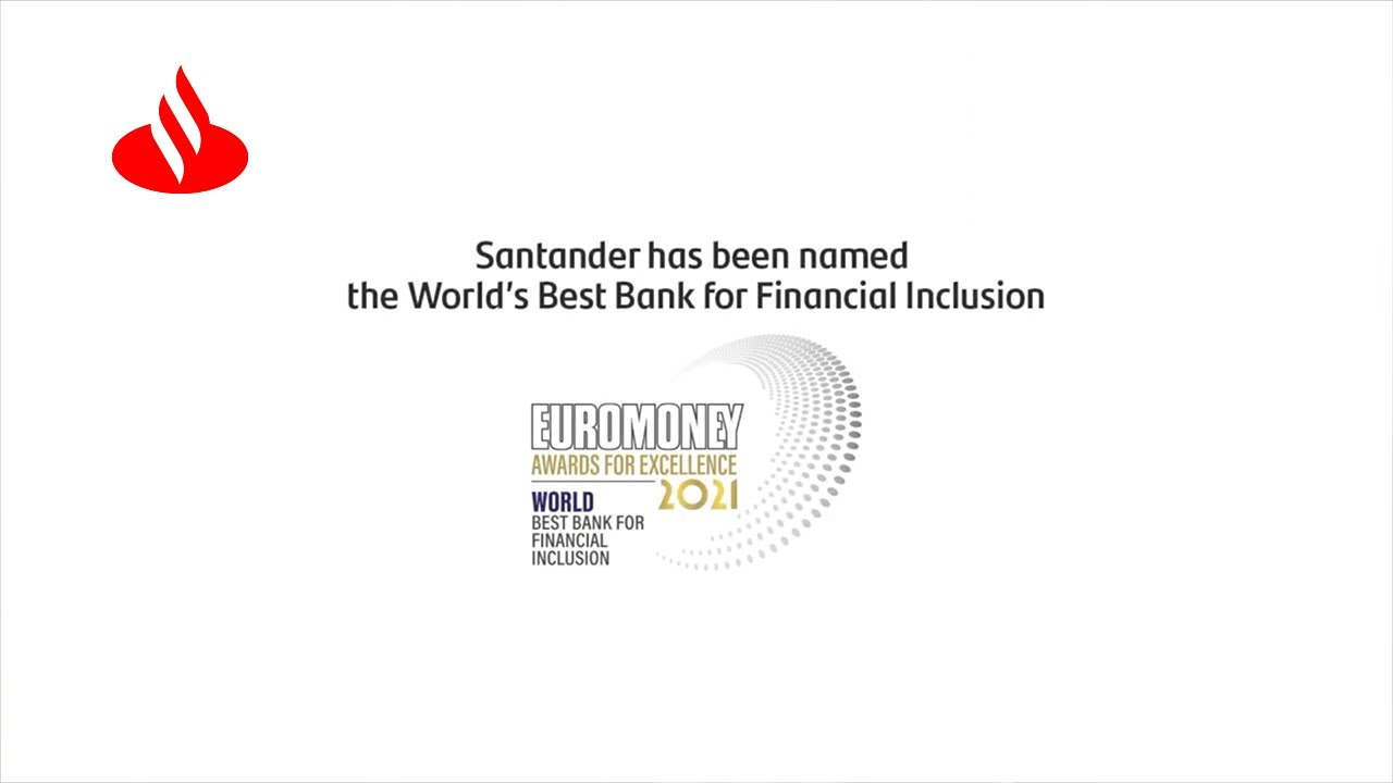 SANTANDER awarded by EUROMONEY as THE BEST BANK in FINANCIAL INCLUSION
