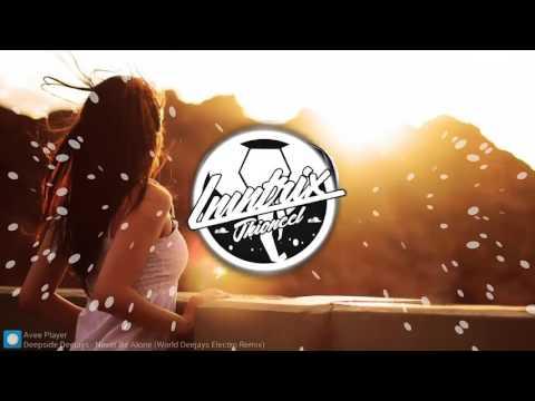 Deepside Deejays - Never Be Alone (World Deejays Electro Remix) ||Jhioneel Lmntrix Music