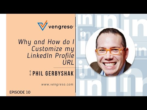 Why and How do I Customize my LinkedIn Profile URL By Phil Gerbyshak