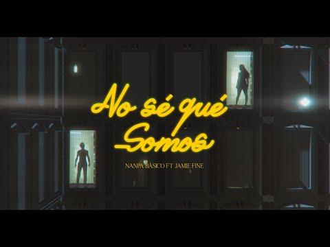 Nanpa Básico ft. Jamie Fine - No Sé Qué Somos (Video Oficial)