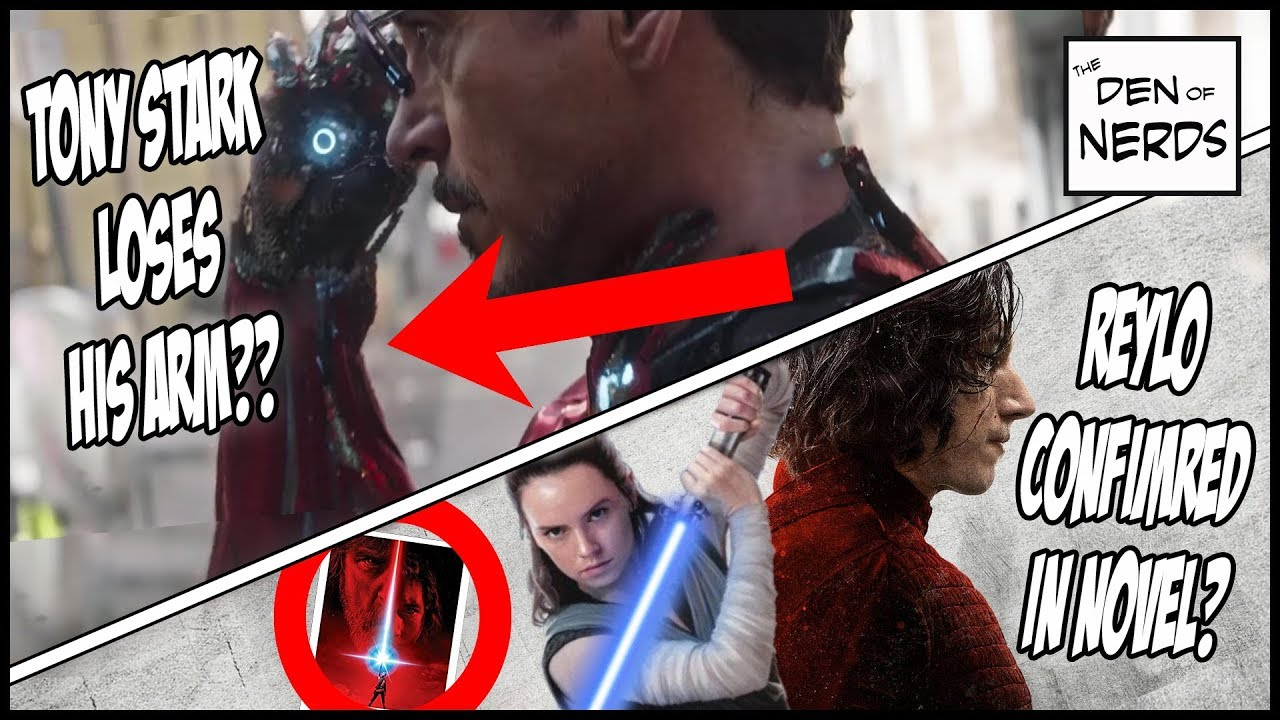 Tony Stark Losing Arm in Infinity War   Reylo CONFIRMED in The Last Jedi  Novel   NERDY NEWS RUNDOWN