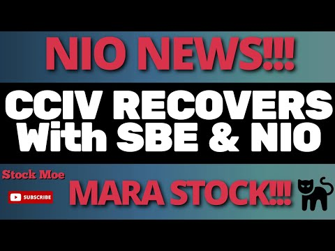 HUGE NIO STOCK PRICE NEWS & CCIV STOCK PRICE UPDATE With SBE STOCK & MARA STOCK PRICE