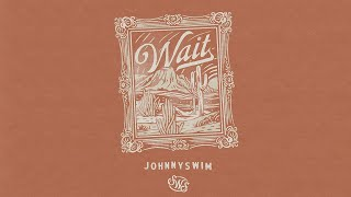 JOHNNYSWIM - Songs With Strangers - WAIT - Official Music Video YouTube Videos
