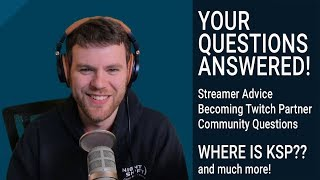 Where is KSP? Tips For Streamers and Video Creators, And More! [AMA ANSWERS]