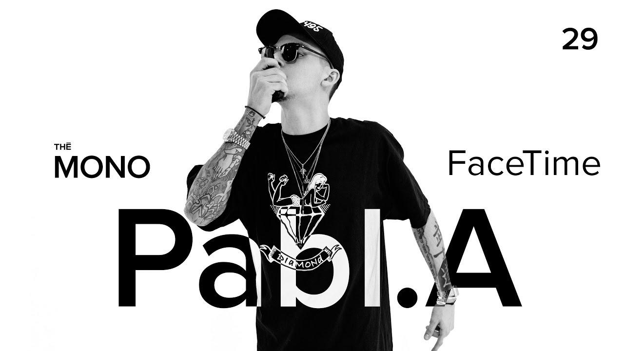 Pabl.A - FaceTime / LIVE / THĒ MONO