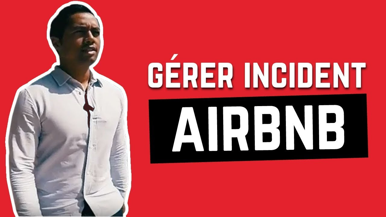 COMMENT GÉRER INCIDENT AIRBNB
