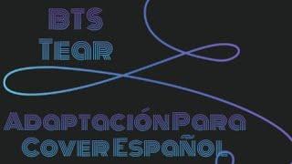 BTS - Outro: Tear ( ADAPTACION PARA COVER ESPAÑOL )