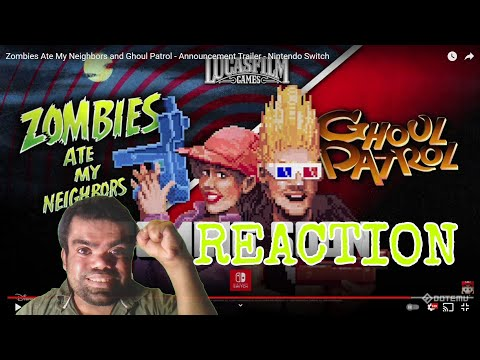 Lets React Zombies Ate My Neighbour & Ghoul Patrol  