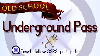 Underground Pass - OSRS 2007 - Easy Old School Runescape Quest Guide