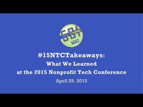 501 Tech NYC April 2015: #15NTCTakeaways: What We Learned at the 2015 Nonprofit Tech Conference