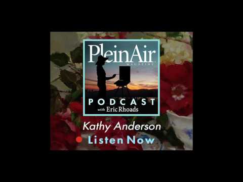 PleinAir Podcast EP15 - Kathy Anderson and Art Marketing Strategies