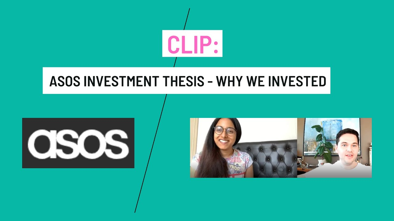 CLIP: ASOS Investment Thesis - Why we Invested
