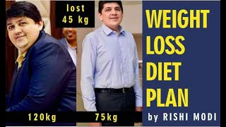 Weigh Loss Diet- 45 Kg Weight loss - Fat Loss Diet Plan - Rishi Modi (Hindi)