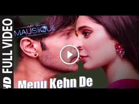 """Menu Kehn De"" from #AapSeMausiiquii Album in the voice of NITIN CHADDA."