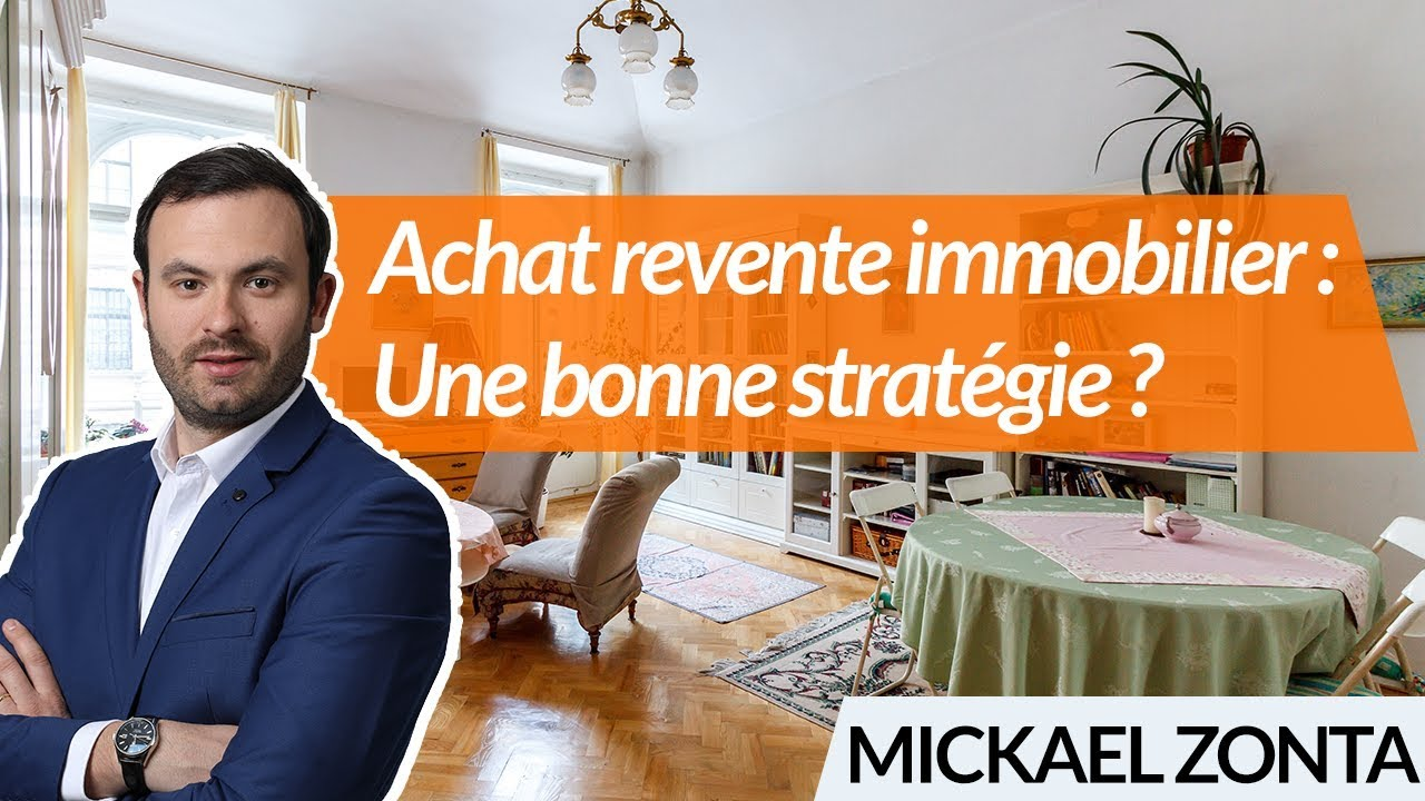 Achat Revente Immobilier Une Bonne Strategie Youtube