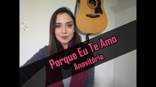 Baixar Porque Eu Te Amo - Anavitória (por Bianca Coelho)
