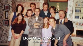 Boy Meets World!! Then and Now!! Boy Meets World - Then and Now!