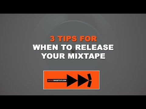 3 Tips For When To Release Your Mixtape