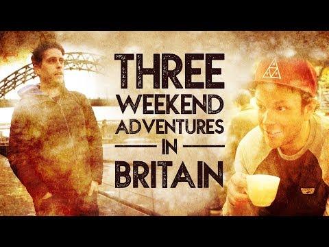 Three Weekend Adventures In Britain