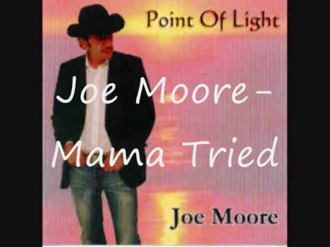 Joe Moore- Mama Tried.wmv