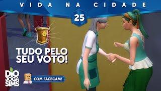 #25 - TUDO PELO SEU VOTO! 📥 The Sims 4 Vida na Cidade [com facecam]