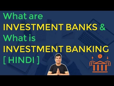 What are Investment Banks & What is Investment Banking [ Hindi ]