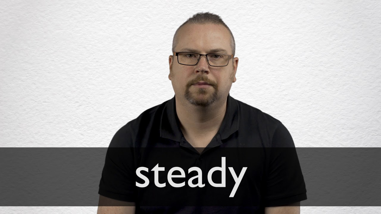 Steady person meaning