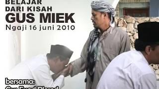 BELAJAR DARI KISAH GUS MIEK - NGAJI, 16 JUNI 2010 - GUS FUAD PLERED YOGYAKARTA