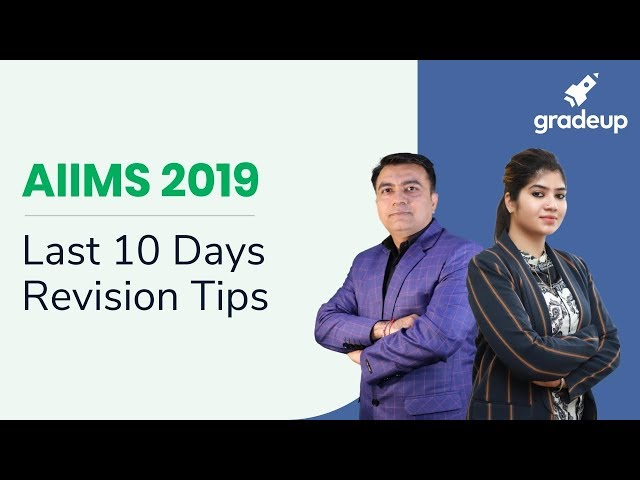 AIIMS 2019 | Last 10 Days Revision Tips