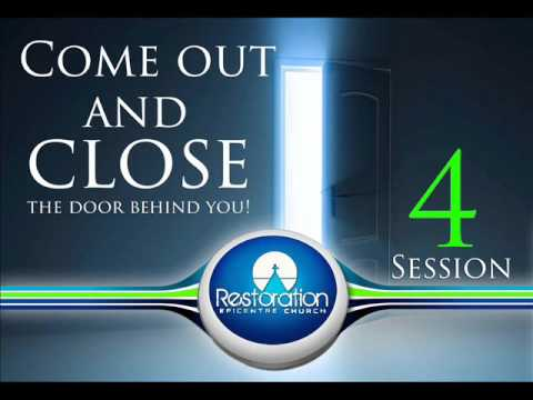 Come out and close the door   Session4