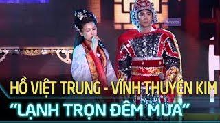 Hồ Việt Trung - Vĩnh Thuyên Kim   Cặp đôi vàng tập 7