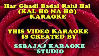Har Ghadi Badal Rahi Hai (KAL HO NA HO) Paid_Karaoke SAMPLE