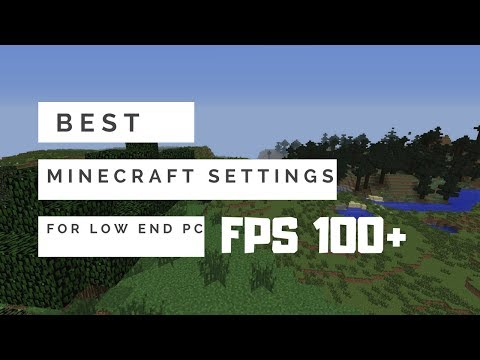 Best Minecraft Settings For Low End PC (2018)