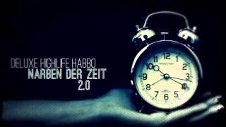 """DeLuXe, HighLife & Habbo - """"Narben der Zeit 2.0"""""""