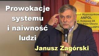 Prowokacje systemu i naiwność ludzi - Janusz Zagórski