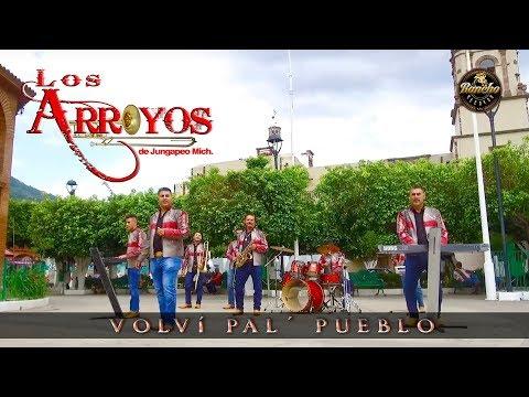 Volví Pal Pueblo - Los Arroyos de Jungapeo (Video Oficial) 2017