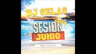 07. DJ Selas Sesion Junio 2014