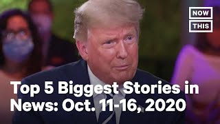 Top 5 News Stories the Week: October 11-16, 2020 | NowThis