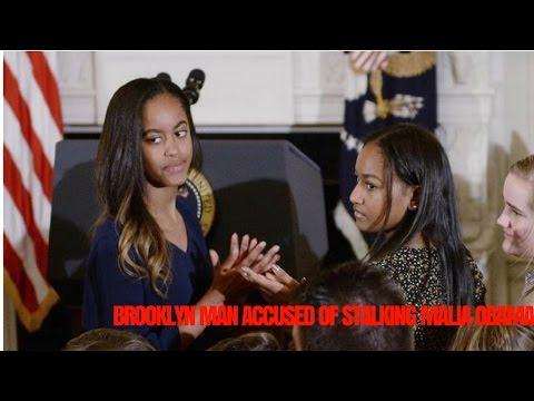 Brooklyn man accused of stalking Malia Obama