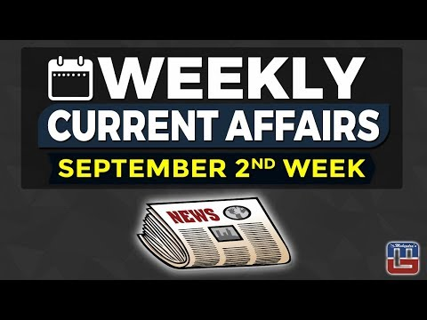 WEEKLY CURRENT AFFAIRS | SEPTEMBER 2nd WEEK | GENERAL AWARENESS | ALL COMPETITIVE EXAMS