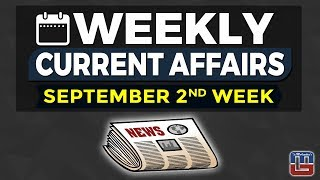WEEKLY CURRENT AFFAIRS | SEPTEMBER 2nd WEEK | GENERAL AWARENESS | ALL COMPETITIVE EXAMS thumbnail