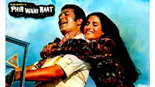 Phir Wahi Raat Aai. Phir Wahi Raat 1980. Asha bhosle. R D Burman (Pancham) Majrooh S. Rajesh Khanna