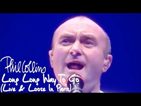 Phil Collins - Long Long Way To Go (Live And Loose In Paris)