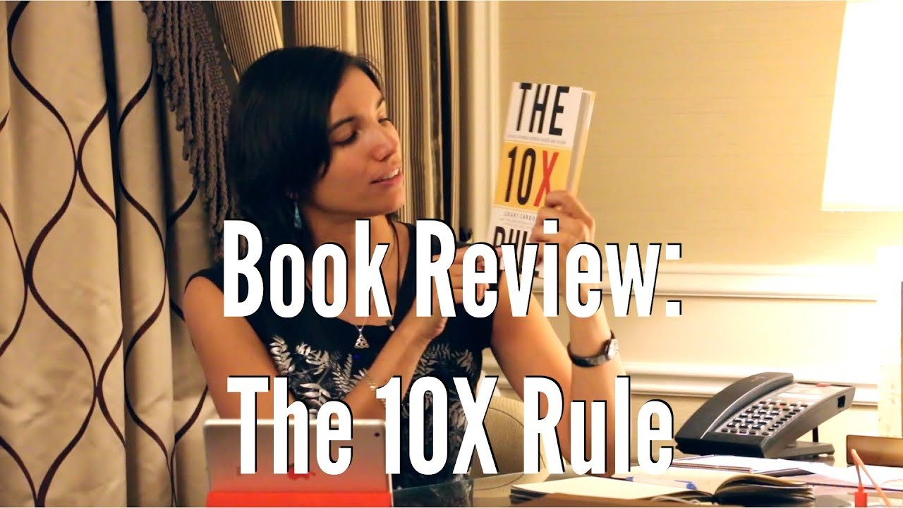 Book Review - The 10X Rule by Grant Cardone - Carolina Millan