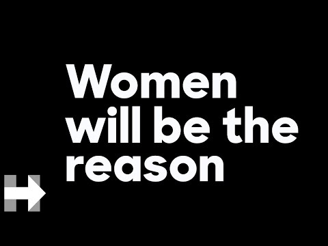 Women will be the reason | Hillary Clinton