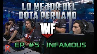 The best of Peruvian Dota - EP #5: Infamous - DOTA 2
