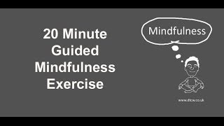 20 minute Guided Mindfulness Exercise
