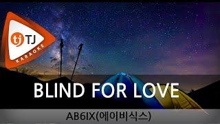 [TJ노래방] BLIND FOR LOVE - AB6IX / TJ Karaoke