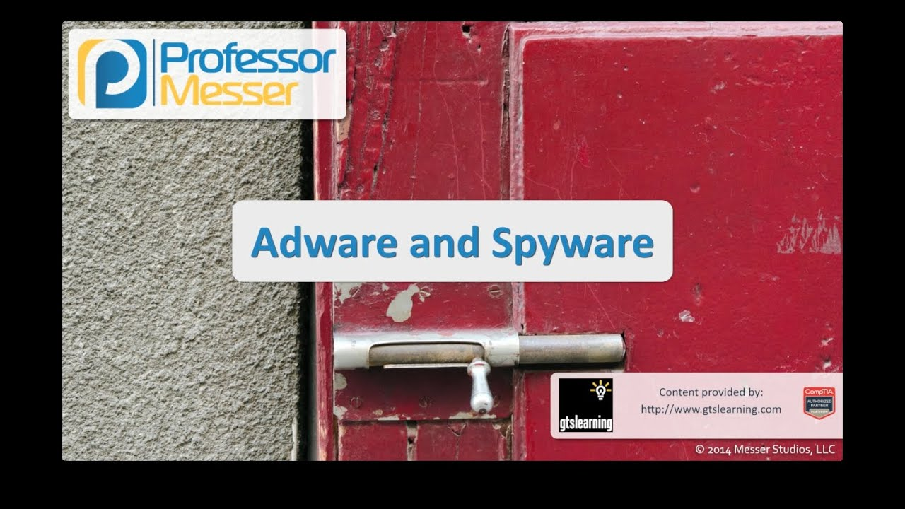 Adware and Spyware - CompTIA Security+ SY0-401: 3.1